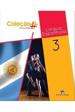 Língua Espanhola  - Vol. 3 - Ensino Médio - Coleção # - Cagliumi,Wagner Allan | Nisrs.org