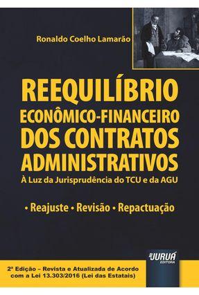 Reequilíbrio Econômico-Financeiro Dos Contratos Administrativos - 2ª Ed. 2017