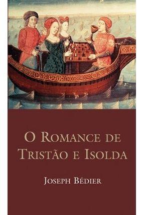 O Romance de Tristão e Isolda - Col. Gandhãra - 4ª Ed.