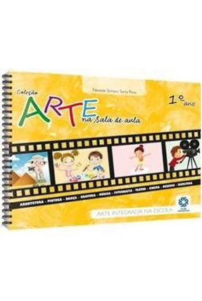 Arte na Sala de Aula - 1º Ano - Rosa,Nereide Schilaro Santa | Hoshan.org