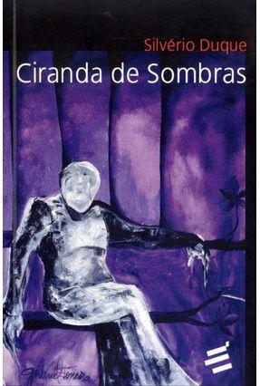 Ciranda de Sombras - Duque,Silvério | Hoshan.org