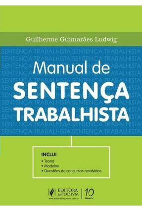 Manual de Sentença Trabalhista - Guimarães Ludwig,Guilherme | Hoshan.org