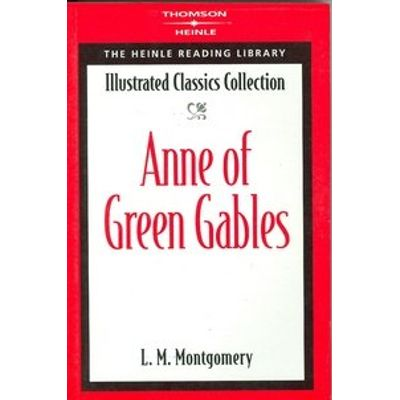Anne of Green Gables - Illustrated Classics Collection - The Heinle Reading Library - Level B