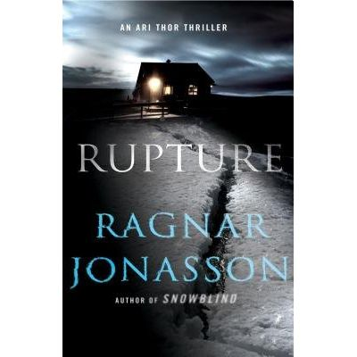 Rupture - An Ari Thor Thriller