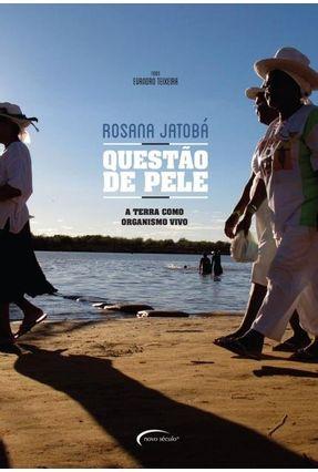 Questão de Pele - A Terra Como Organismo Vivo - Jatobá,Rosana   Hoshan.org