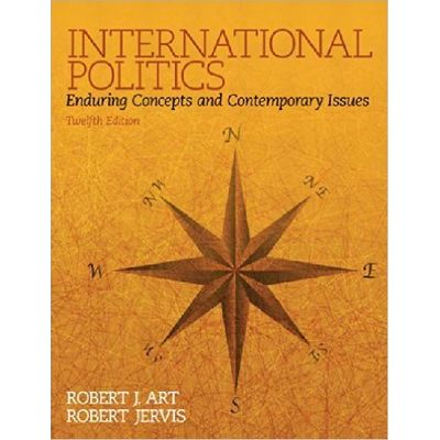 International Politcs Enduring Concepts And Contemporary Issues 12Th