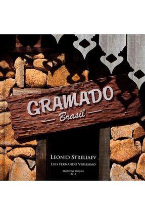 Gramado Brasil - 2ª Ed. 2012 - Streliaev,Leonid Verissimo,Luis Fernando | Nisrs.org