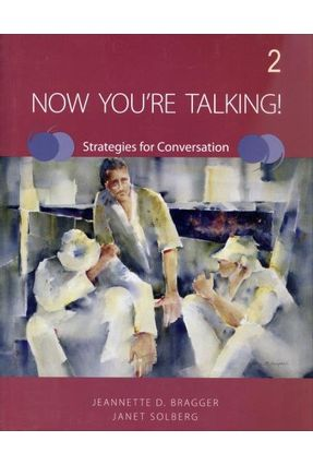 Now You´re Talking! Strategies For Conversation 2 - Student Book - Solberg,Janet Bragger,Jeannette D. | Nisrs.org