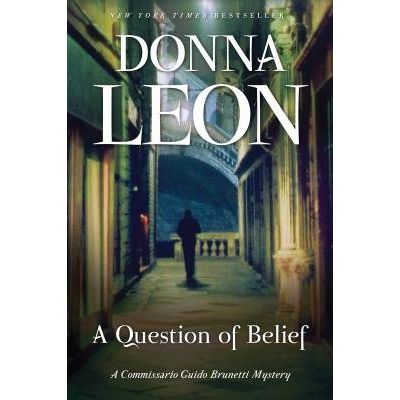 A Question Of Belief - A Commissario Guido Brunetti Mystery
