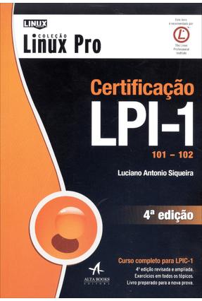 Certificação Lpi-1 (101 - 102) - Col. Linux Pro - 4 Ed. 2014 - Siqueira,Luciano Antonio pdf epub