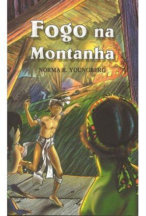 Fogo na Montanha - Youngberg,Norma R.   Hoshan.org