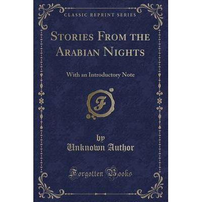 Stories From The Arabian Nights - With An Introductory Note (Classic Reprint)
