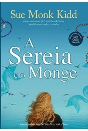 A Sereia e o Monge - Kidd,Sue Monk   Hoshan.org
