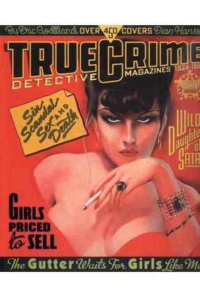 True Crime Detective Magazines - 1924-1969 - Godtland,Eric   Hoshan.org