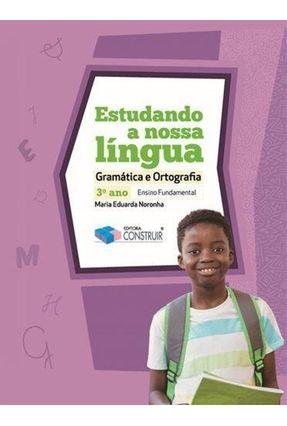 Estudando A Nossa Língua - Ensino Fundamental I - 3º Ano