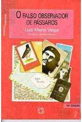 O Falso Observador de Passaros - Veiga,Luiz Maria | Tagrny.org