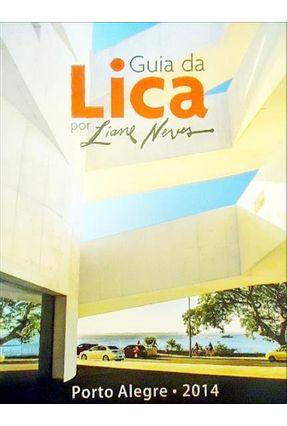 Guia da Lica - Porto Alegre 2014 - Neves,Liane   Hoshan.org