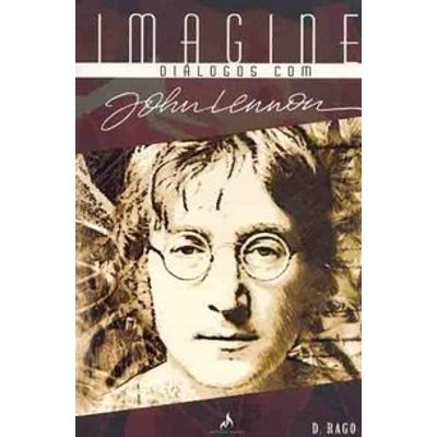 Imagine - Diálogos com John Lennon