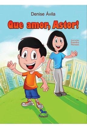 Que Amor - Astor! - Ávila,Denise pdf epub