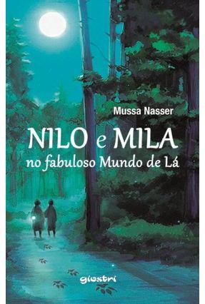 Nilo e Mila No Fabuloso Mundo de Lá - Nasser ,Mussa pdf epub