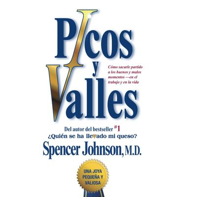 Picos Y Valles Peaks And Valleys; Spanish Edition - Como Sacarle Partido A Los Buenos Y Malos Momen