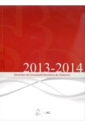 Edição antiga - Diretrizes da Sociedade Brasileira de Diabetes 2013-2014 - Diabetes,Sociedade Brasileira de   Hoshan.org
