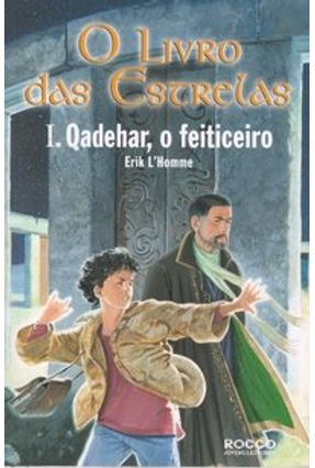 O Livro das Estrelas - I. Qadelar, o Feiticeiro - L'homme,Erik | Tagrny.org