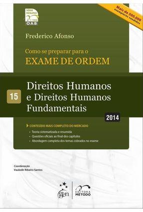 Como Se Preparar Para o Exame de Ordem - Direitos Humanos e Fundamentais - Vol. 15 - 3ª Ed. 2014 - Afonso,Frederico | Hoshan.org