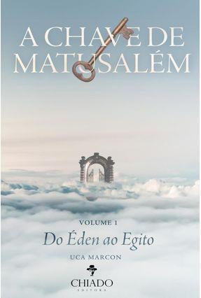 A Chave De Matusalém Vol. 1 - Do Éden Ao Egito - Col. Viagens Na Ficção - Marcon,Uca | Tagrny.org