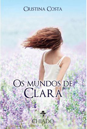 Os Mundos De Clara - Viagens Na Ficção - Costa,Cristina | Hoshan.org