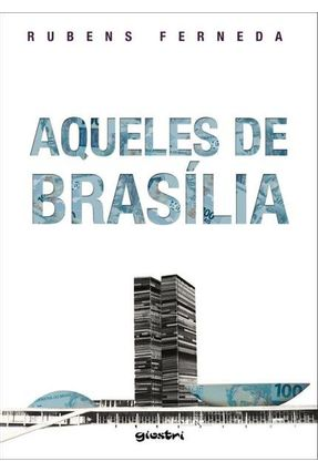 Aqueles de Brasília - Ferneda,Rubens | Hoshan.org