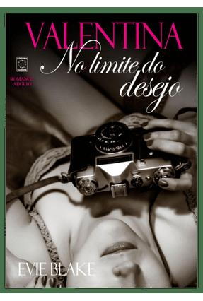 Valentina No Limite do Desejo - Vol. 2 - Blake,Evie | Hoshan.org