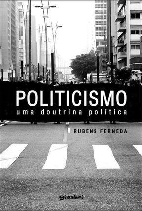 Politicismo - Uma Doutrina Política - Ferneda,Rubens pdf epub