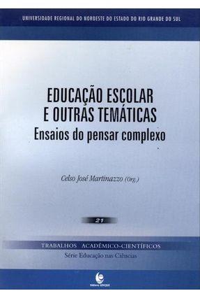 Educação Escolar e Outras Temáticas - Ensaios do Pensar Complexo - Martinazzo,Celso José pdf epub