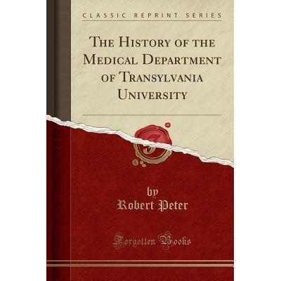 The History Of The Medical Department Of Transylvania University (Classic Reprint)
