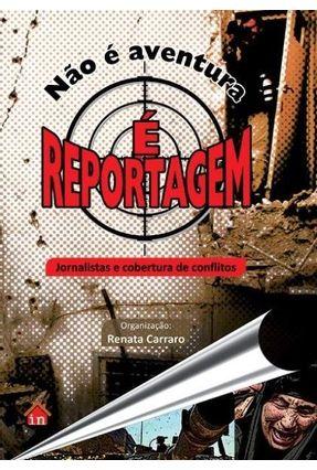 Não É Aventura - É Reportagem - Carraro,Renata | Hoshan.org