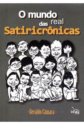 O Mundo Real Das Satiricrônicas - Câmara,Geraldo   Hoshan.org