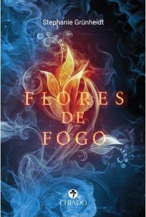 Flores De Fogo - Grünheidt,Stephanie | Hoshan.org