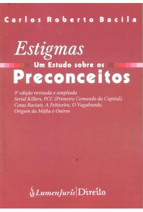 Estigmas - Um Estudo Sobre Os Preconceitos - 3ª Ed. 2014 - Bacila,Carlos Roberto | Hoshan.org