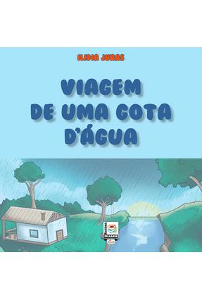 Viagem De Uma Gota D´Água - Juras,Ilidia pdf epub