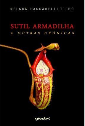 Sutil Armadilha - e Outras Crônicas - Pascarelli Filho,Nelson pdf epub