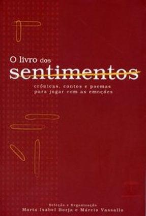 O Livro dos Sentimentos - Borja,Maria Isabel Vassalo,Marcio | Tagrny.org