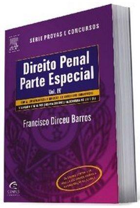 Direito Penal - Parte Especial - Vol. IV - Série Provas e Concursos - Barros, Francisco Dirceu   Hoshan.org