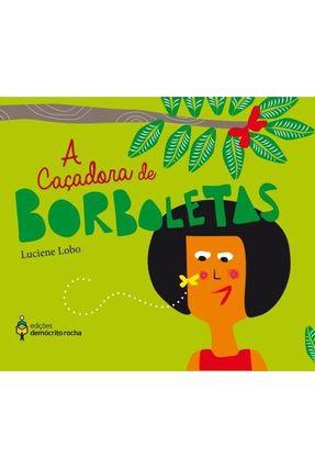 A Caçadora de Borboletas - Lobo ,Luciene pdf epub