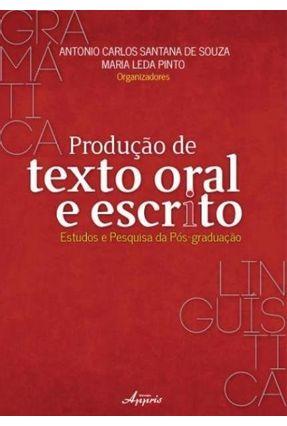 Produção de Texto Oral e Escrito - Estudos e Pesquisa da Pós-Graduação - Souza,Antonio Carlos Santana De | Hoshan.org
