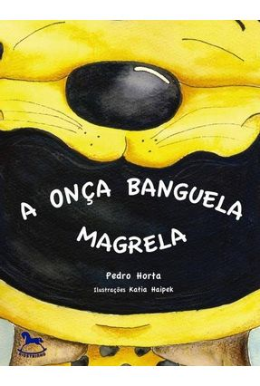 A Onça Banguela Magrela - Horta,Pedro pdf epub
