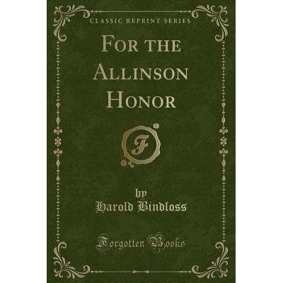 For The Allinson Honor (Classic Reprint)