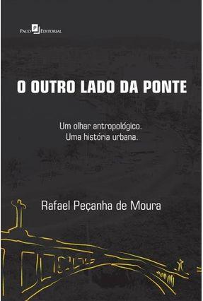 O Outro Lado da Ponte - Moura,Rafael Peçanha De | Hoshan.org