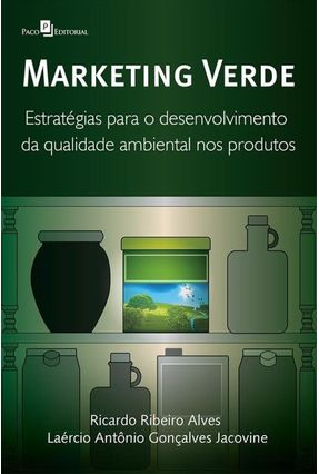 Marketing Verde - Diferentes Peerpectivas Analíticas - Alves,Ricardo Ribeiro | Hoshan.org