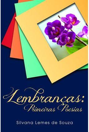 Lembranças - Primeiras Poesias - Souza,Silvana Lemes De   Tagrny.org